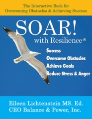 """SOAR! with Resilience®: The Interactive Book for Overcoming Obstacles & Achieving Success"" [Available as Hard Copy, PDF and Kindle] ORDER NOW"